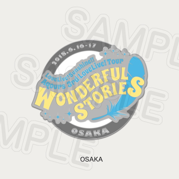 Aqours 3rd LoveLive! Tour - WONDERFUL STORIES - Memorial Pin OSAKA