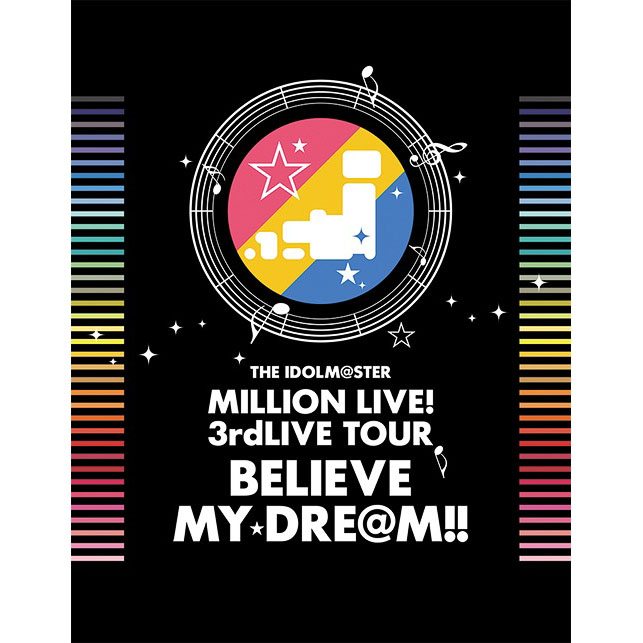 THE IDOLM@STER MILLION LIVE! 3rdLIVE TOUR BELIEVE MY DRE@M!! LIVE Blu-ray 06 & 07 @Makuhari [Limited Release]