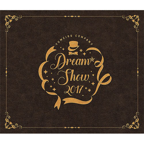 Yumeiro Cast DREAM SHOW 2017 LIVE [Limited Edition]