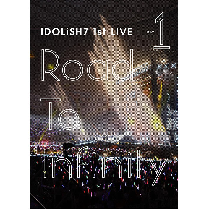 IDOLiSH7 1st Live Road To Infinity DVD Day1