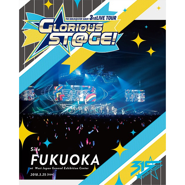 The Idolm@ster SideM 3rdLIVE TOUR - Glorious St@ge! - Live Blu-ray Side Fukuoka