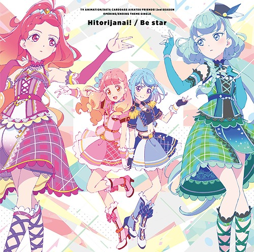 Aikatsu Friends! 2nd Season OP/ED : Hitorijanai! / Be star