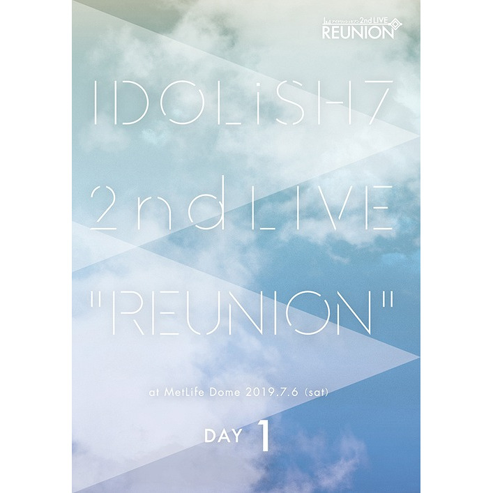 IDOLiSH7 2nd Live Reunion DVD Day 1